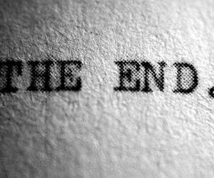 the end, quote, and black and white image