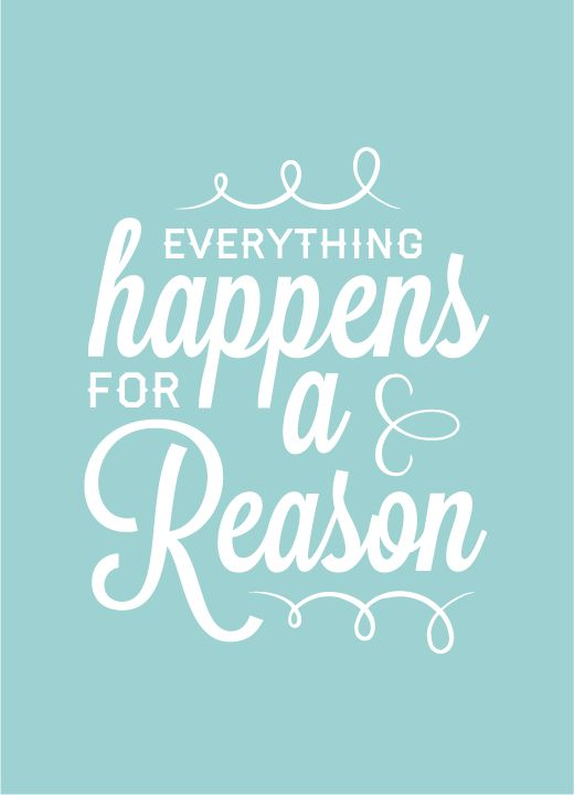 Top 100 Everything Happens For A Reason Quotes Tumblr