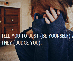girl, judge, and be yourself image