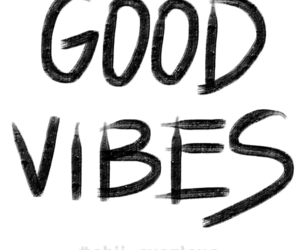 overlay, good vibes, and quotes image