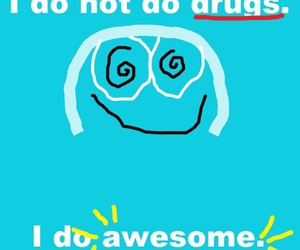 awesome, drugs, and funny image