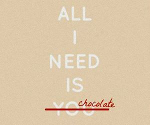 chocolate, quote, and need image