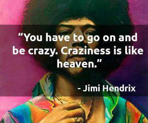 Jimi Hendrix, quotes, and crazy image