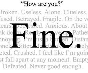 fine, broken, and alone image