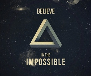 believe, impossible, and quotes image
