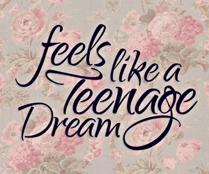 Dream, teenage dream, and quote image