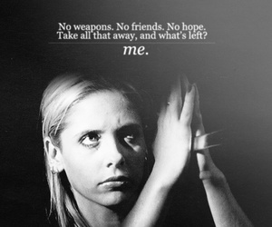 me, quote, and buffy the vampire slayer image