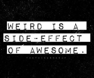 awesome, weird, and quotes image