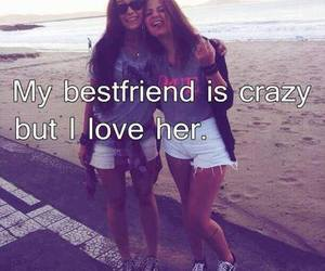 crazy, love, and best friends image