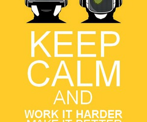 daft punk, keep calm, and faster image