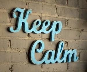 keep calm, blue, and calm image