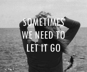 let it go, quote, and black and white image