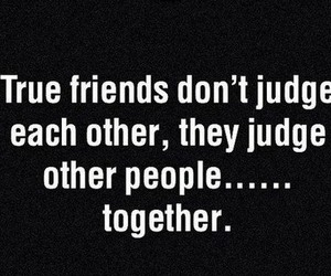 friends, judge, and quote image
