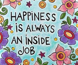 happiness, quotes, and flowers image