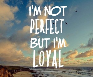 loyal, quotes, and perfect image