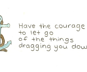 quote, courage, and let go image