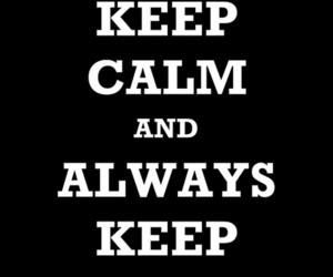 keep calm, always keep the faith, and aktf image