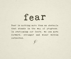 fear, quote, and text image