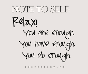 quotes, relax, and enough image