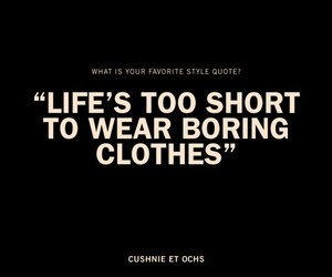 quote, life, and clothes image