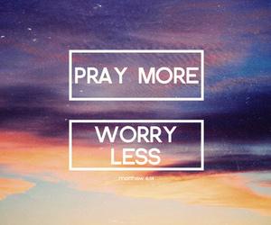 pray, worry, and god image