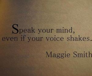 quote, maggie smith, and speak image