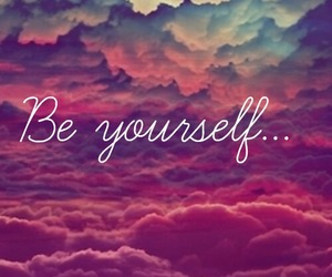 yourself, be yourself, and be image