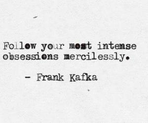 quote, obsession, and kafka image