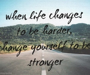 quote, life, and strong image