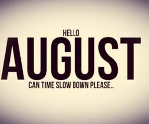 August, hello, and quote image