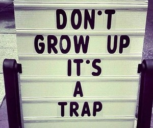 trap, quote, and grow up image