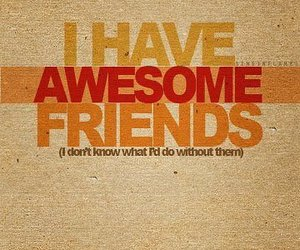 friends and awesome image