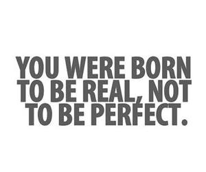 real, perfect, and quotes image