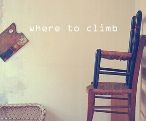 chairs, climb, and text image