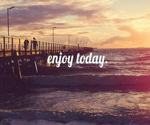 enjoy, today, and quotes image