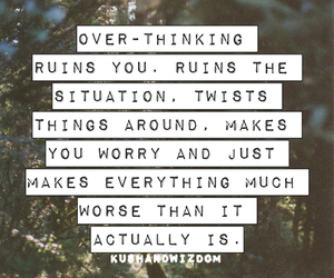 quote, overthinking, and life image