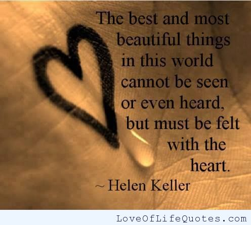 Helen Keller Quote On Beautiful Things Love Of Life Quotes