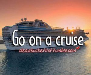 cruise, before i die, and sea image