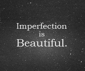 beautiful, imperfection, and quotes image