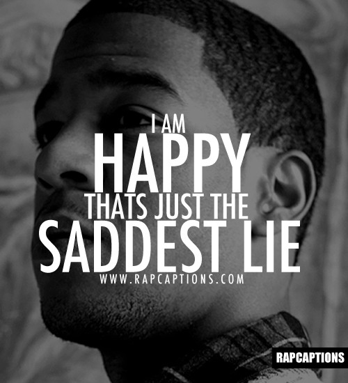 i am happy thats just the saddest lie kid cudi quotes