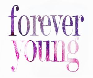 Forever Young, life, and fun image