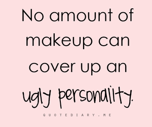 makeup, personality, and ugly image