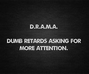 quote, drama, and retards image