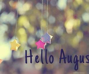 August, hello, and stars image