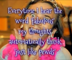 fabulous, thoughts, and pewdiepie image