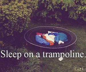 sleep, trampoline, and bucket list image