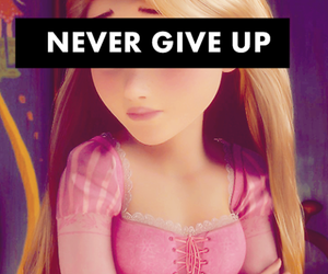 never give up, rapunzel, and disney image