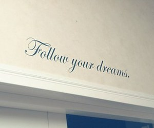 Dream, text, and quotes image