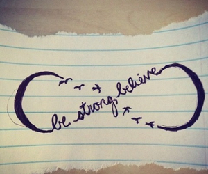 believe, infinity, and strong image