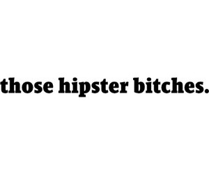 bitches, hipster, and text image